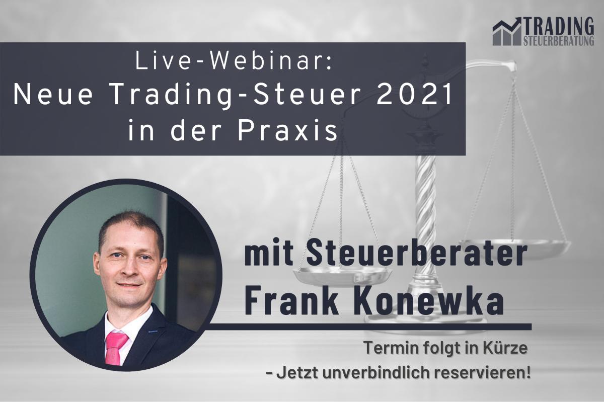 Live-Webinar Neue Trading-Steuer 2021 in der Praxis - Jetzt reservieren