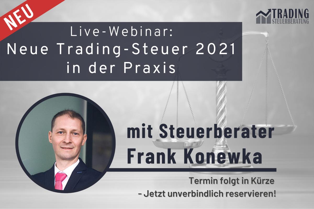 Neu Live-Webinar Neue Trading-Steuer 2021 in der Praxis - Jetzt reservieren